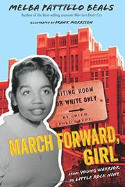 MARCH FORWARD, GIRL by Melba Pattillo Beals