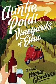 AUNTIE POLDI AND THE VINEYARDS OF ETNA  by Mario Giordano