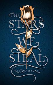 THE STARS WE STEAL by Alexa Donne