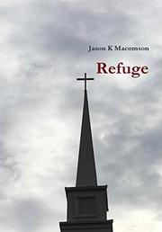 Refuge by Jason K  Macomson