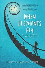 WHEN ELEPHANTS FLY by Nancy Richardson Fischer