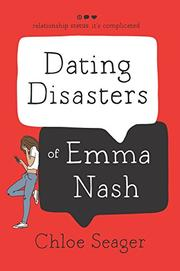 DATING DISASTERS OF EMMA NASH by Chloe Seager