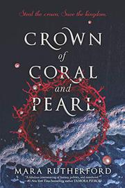 CROWN OF CORAL AND PEARL by Mara Rutherford