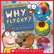 WHY, FLY GUY? by Tedd Arnold
