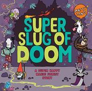 SUPER SLUG OF DOOM by Matty Long