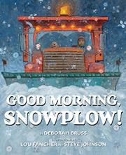GOOD MORNING, SNOWPLOW! by Deborah Bruss