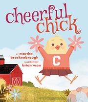 CHEERFUL CHICK by Martha Brockenbrough