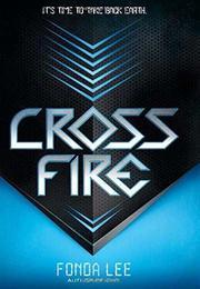 CROSS FIRE by Fonda Lee