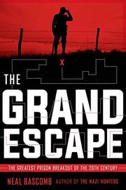 THE GRAND ESCAPE by Neal Bascomb