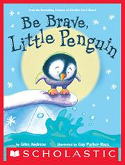 BE BRAVE, LITTLE PENGUIN by Giles Andreae