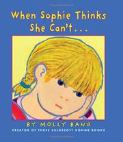 WHEN SOPHIE THINKS SHE CAN'T... by Molly Bang