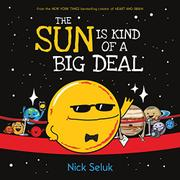 THE SUN IS KIND OF A BIG DEAL by Nick Seluk