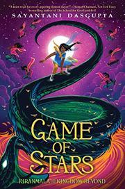THE GAME OF STARS by Sayantani DasGupta