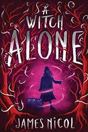 A WITCH ALONE by James Nicol