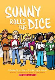 SUNNY ROLLS THE DICE by Jennifer L. Holm