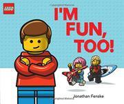 I'M FUN, TOO! by Jonathan Fenske