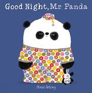 GOOD NIGHT, MR. PANDA by Steve Antony