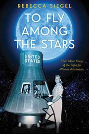 TO FLY AMONG THE STARS by Rebecca Siegel