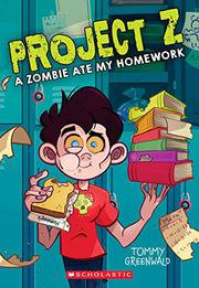 A ZOMBIE ATE MY HOMEWORK by Tommy Greenwald