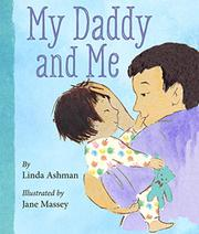 MY DADDY AND ME by Linda Ashman
