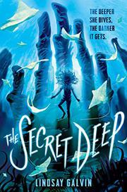 THE SECRET DEEP by Lindsay Galvin