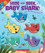 HIDE-AND-SEEK, BABY SHARK! by John John Bajet