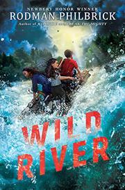 WILD RIVER by Rodman Philbrick