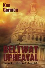 BELTWAY UPHEAVAL by Ken  Gorman