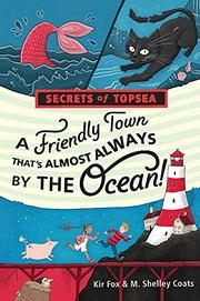 A FRIENDLY TOWN THAT'S ALMOST ALWAYS BY THE OCEAN! by Kir Fox