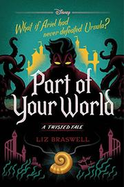 PART OF YOUR WORLD by Liz Braswell
