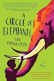 A CIRCLE OF ELEPHANTS by Eric Dinerstein