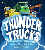 THUNDER TRUCKS by Cheryl B. Klein