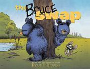 THE BRUCE SWAP by Ryan T. Higgins