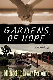 GARDENS OF HOPE by Michael Holloway Perronne