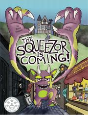 THE SQUEEZOR IS COMING! by Becky Benishek
