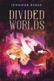 DIVIDED WORLDS by Jennifer  Ridge