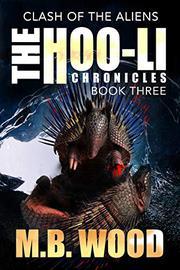 HOO-LII CHRONICLES  by M.B. Wood