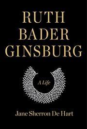 RUTH BADER GINSBURG by Jane Sherron De Hart