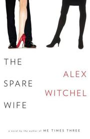 THE SPARE WIFE by Alex Witchel