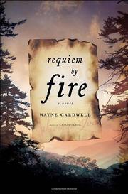 REQUIEM BY FIRE by Wayne Caldwell