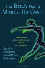 THE BODY HAS A MIND OF ITS OWN by Sandra Blakeslee