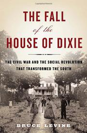 THE FALL OF THE HOUSE OF DIXIE by Bruce Levine