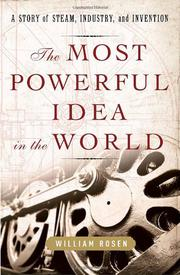 THE MOST POWERFUL IDEA IN THE WORLD by William Rosen