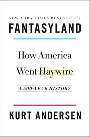 FANTASYLAND by Kurt Andersen