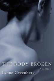 THE BODY BROKEN by Lynne Greenberg