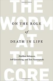 THE WORM AT THE CORE by Sheldon Solomon
