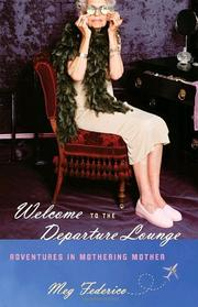WELCOME TO THE DEPARTURE LOUNGE by Meg Federico