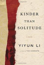 KINDER THAN SOLITUDE by Yiyun Li