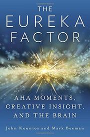 THE EUREKA FACTOR by John Kounios