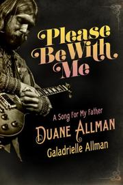 PLEASE BE WITH ME by Galadrielle Allman